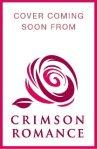 Crimson Romance Cover to Come